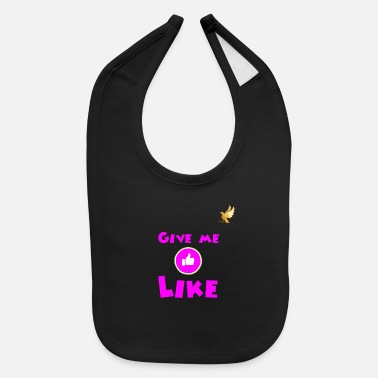 Like A Boss Give me Like, Pink - Baby Bib