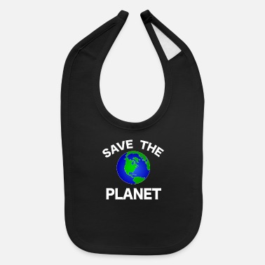 Save the Planet - Baby Bib