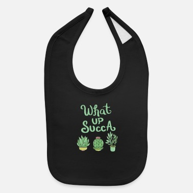 Wet What Up Succa Plant Gardening Succulent design - Baby Bib