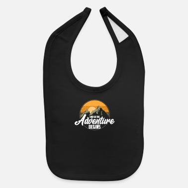 Travel And So The Adventure Begins Camping Hiking - Baby Bib