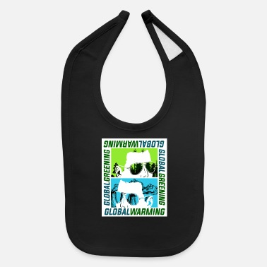 Global Global Warming or Global Greening - Baby Bib