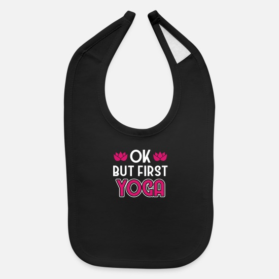 First Baby Clothing - Ok But First Yoga - Baby Bib black