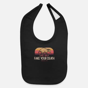 Fake Live Ugly Fake Your Death Opossum Geschenk - Baby Bib