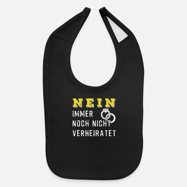 Married No - not married - Baby Bib