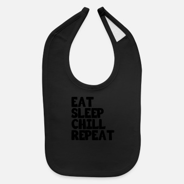 Slow Eat Sleep Chill Repeat saying gift - Baby Bib