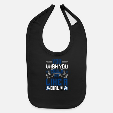 Smash Volleyball - You Wish You Could Hit Like A Girl - Baby Bib