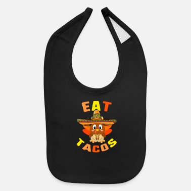 Celebrate Eat Tacos Cute Baby Turkey Wearing Mexican - Baby Bib