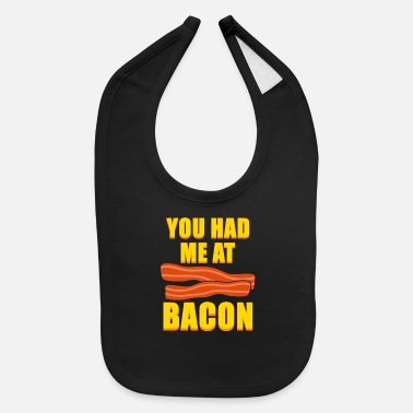 Stripes You had me at Bacon Funny Bacon day gift - Baby Bib