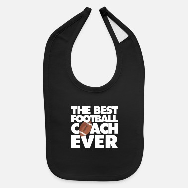 Best Football The Best Football Coach ever - Baby Bib