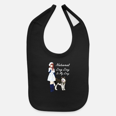 Dog Day National Dog Day, National Dog Day Is My Day - Baby Bib