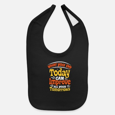 Doodle What you do today improve tomorrow - Baby Bib