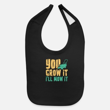 The Lawn Ranger Funny Lawn Mowing You Grow It I'll Mow It - Baby Bib