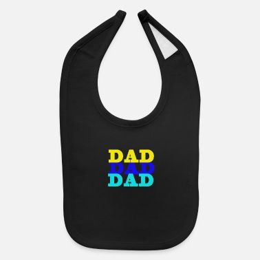 Dads DAD DAD DAD - Gift Idea - Baby Bib