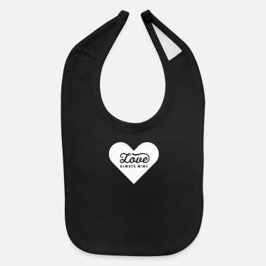 Positive Message Love Always Wins Positive Message - Baby Bib
