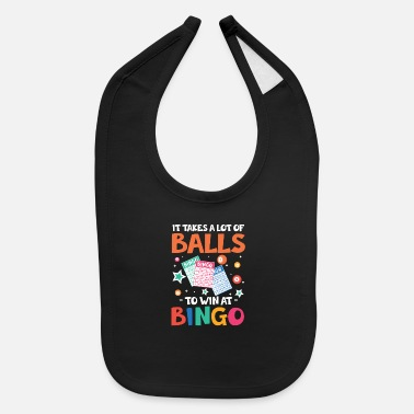 It takes a lot of Balls to win | lucky gambling - Baby Bib