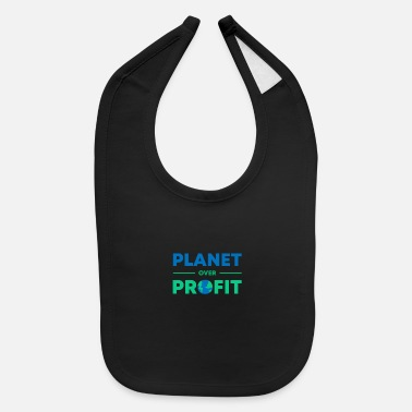 Profit Planet Over Profit - Baby Bib