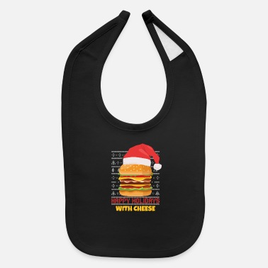 Xmax Happy Holidays With Cheese Christmas Burger Lovers - Baby Bib
