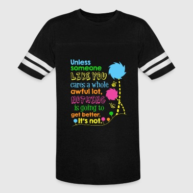 Earth Day 2018 Unless Someone Like You Earth day - Vintage Sport T-Shirt
