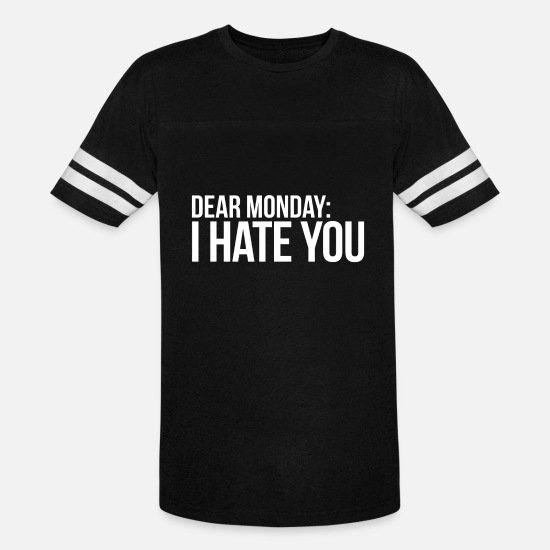 You T-Shirts - Dear Monday: I Hate You - Unisex Vintage Sport T-Shirt black/white
