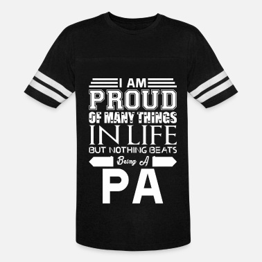 Proud Pa Im Proud Many Things Nothings Beats Being Pa - Vintage Sport T-Shirt