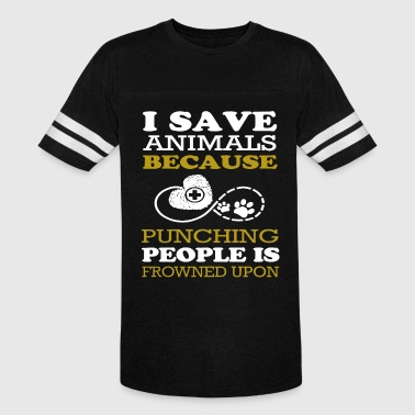 i save animals because punching people is frowned - Vintage Sport T-Shirt