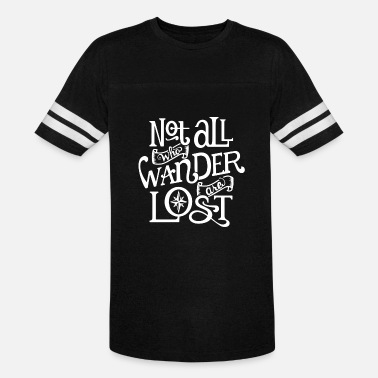 Wander Lost Not All Who Wander Are Lost - Unisex Vintage Sport T-Shirt
