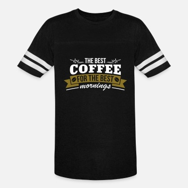 Coffeeshop The Best Coffee For The Best Morning - Vintage Sport T-Shirt