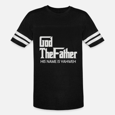 God The Father God the Father His name is Yahweh - Unisex Vintage Sport T-Shirt