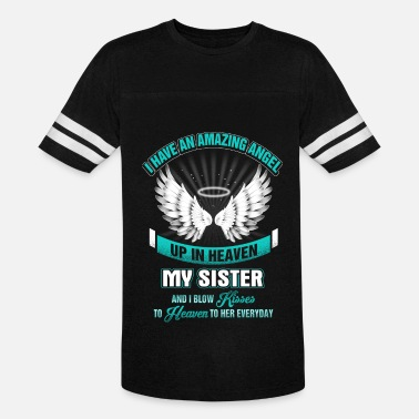 My Angel In Heaven Sister - I have an amazing angel in heaven tee - Unisex Vintage Sport T-Shirt