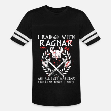 Ragnar Lothbrok Ragnar - All I got was this bloody awesome t - s - Vintage Sport T-Shirt