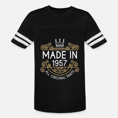 Made In 1957 All Original Parts Made In 1957 All Original Parts - Unisex Vintage Sport T-Shirt