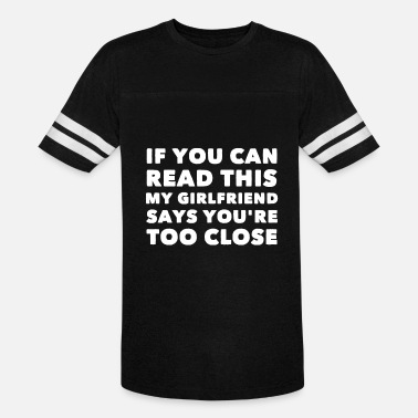 Jealous Girlfriend If you can read this my girlfriend says you're too - Unisex Vintage Sport T-Shirt