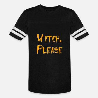 ffdd6d2d7 Witch Please Funny Halloween Witch Shirt - Unisex Vintage Sport T-Shirt