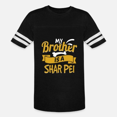 My Shar Pei My Brother Is A Shar Pei - Vintage Sport T-Shirt