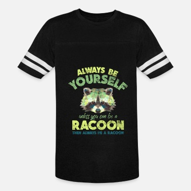 Always Be Yourself Always be yourself racoon - Vintage Sport T-Shirt