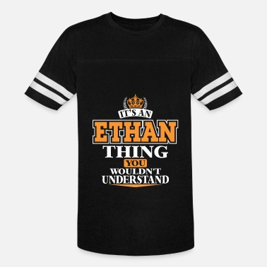 Ethan ITS AN ETHAN THING YOU WOULDN'T UNDERSTAND - Unisex Vintage Sport T-Shirt