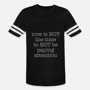 Not Paying Attention Vintage Paying Attention - Vintage Sport T-Shirt
