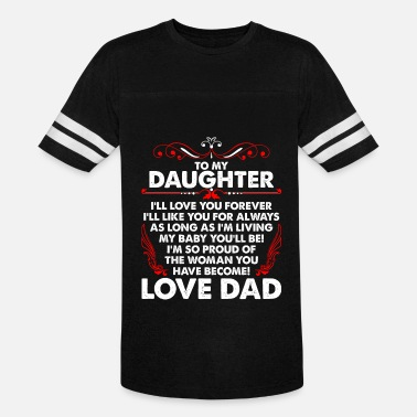 Love My Dad To My Daughter Love Dad - Unisex Vintage Sport T-Shirt