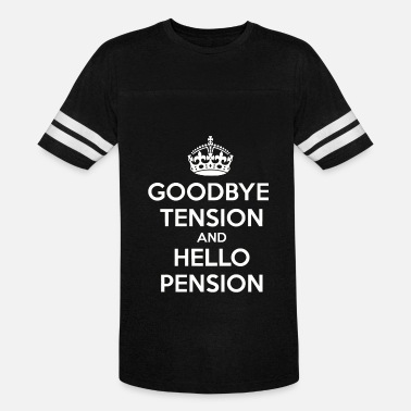 Retiret Goodbye Tension Hello Pension - Unisex Vintage Sport T-Shirt