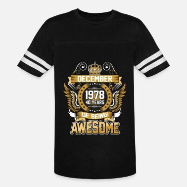 September 1978 40 December 1978 40 Years Of Being Awesome - Unisex Vintage Sport T-Shirt
