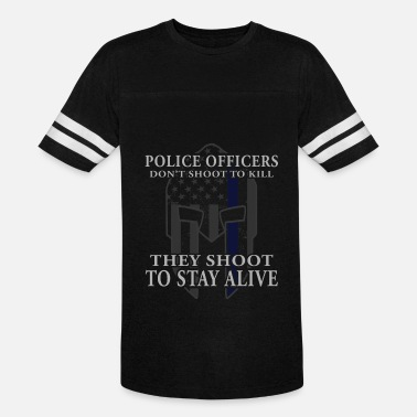 Shoot Cops Officers Don't Shoot To Kill They Shoot To Stay Alive - Vintage Sport T-Shirt