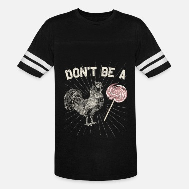 Dont Be Chicken Dont Be A Chicken Lollipop - Funny Pun - Vintage Sport T-Shirt