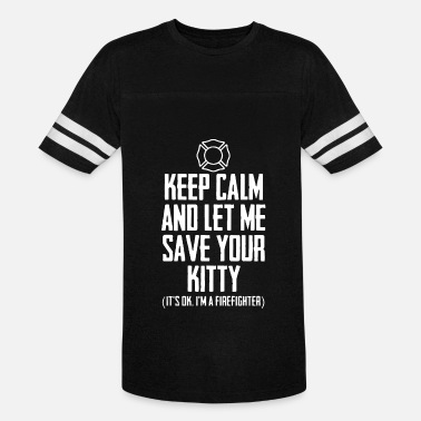Canada Firefighter Keep Calm And Let Me Save Your Kitty it's ok i'm a - Vintage Sport T-Shirt