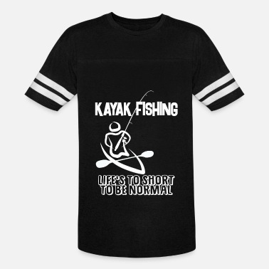 Kayak Fishing Kayak Fishing Life's To Short To Be Normal - Vintage Sport T-Shirt