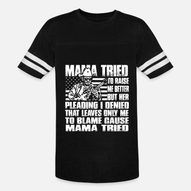 Mama Raised Mama - Mama tried to raise me better - Unisex Vintage Sport T-Shirt