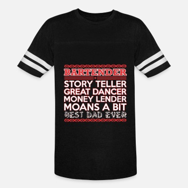 Best Bartender Ever Bartender Story Teller Dancer Best Dad Ever - Vintage Sport T-Shirt