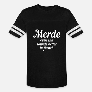 French Word Merde even shit sounds better in french - Vintage Sport T-Shirt