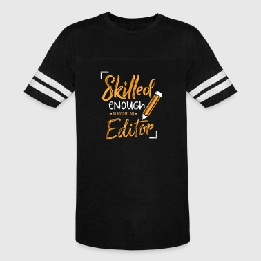 Program What You Do Skilled Enough To Become An Editor Gift - Vintage Sport T-Shirt