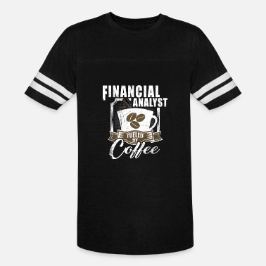 Financial Analyst Financial Analyst Fueled By Coffee - Vintage Sport T-Shirt