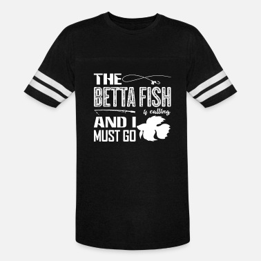 Betta Fish The Betta Fish Is Calling Shirt - Vintage Sport T-Shirt